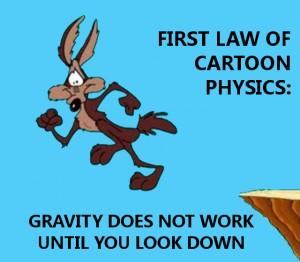 Prima legge della fisica dei cartoni: «la gravità non funziona finchè non guardi in basso»