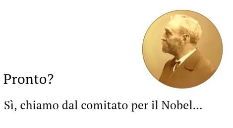 Che notizia, ho vinto il Nobel!