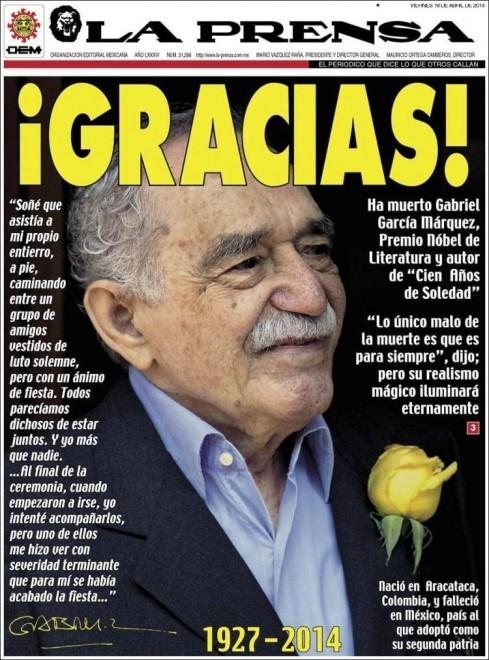 Il Messico è stata la seconda patria di Gabriel García Márquez. Così il settimanale messicano «La Prensa» ha dedicato la copertina del 18 giugno 2014 alla scomparsa di Gabriel Garcia Marquez, tra sue citazioni e una foto dell'ultimo compleanno.